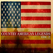 Country American Legends Vol. 2 - 45 Original Recordings by Various Artists