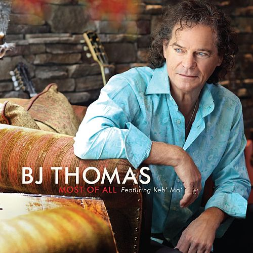 Most of All (feat. Keb Mo) - Single by BJ Thomas
