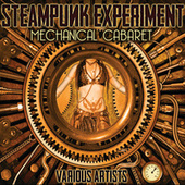 Steampunk Experiment: Mechanical Cabaret by Various Artists