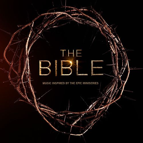 The Bible: Music Inspired By The Epic Mini Series by Various Artists