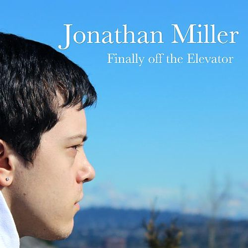 Finally off the Elevator -Single by Jonathan Miller