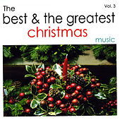 The Best and the Greatest Christmas Music - Vol.Three de Various Artists