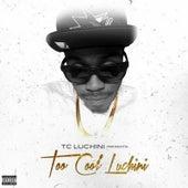 Too Cool Luchini by TC Luchini