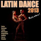 Latin Dance 2013 (Bachata, Merengue, Salsa, Reggaeton, Kuduro, Mambo, Cumbia, Cubaton) de Various Artists