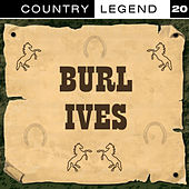 Country Legend Vol. 20 by Burl Ives