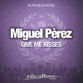 Give Me Kisses de Miguel Perez