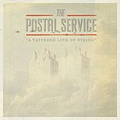 A Tattered Line of String von The Postal Service