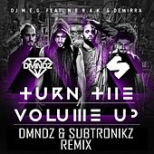 Turn The Volume Up by DJ M.E.G.