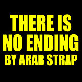 There Is No Ending von Arab Strap