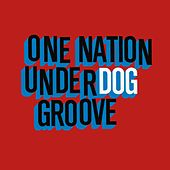 One Nation Underdog Groove by Various Artists