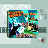 Flying Down to Rio & Hollywood Hotel (Original Motion Picture Soundtrack) by Various Artists