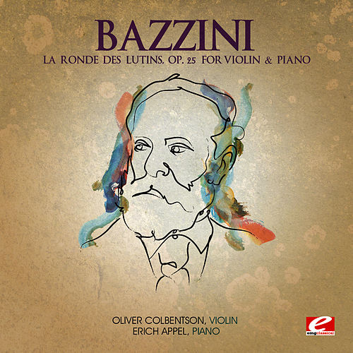 Bazzini: La Ronde des Lutins, Op. 25 for Violin and Piano (Digitally Remastered) by Oliver Colbentson