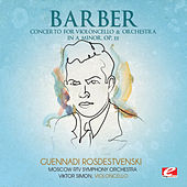 Barber: Concerto for Violoncello & Orchestra in A Minor, Op. 22 (Digitally Remastered) by Moscow RTV Symphony Orchestra