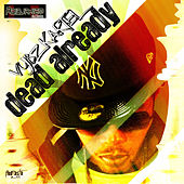 Dead Already - Single by VYBZ Kartel