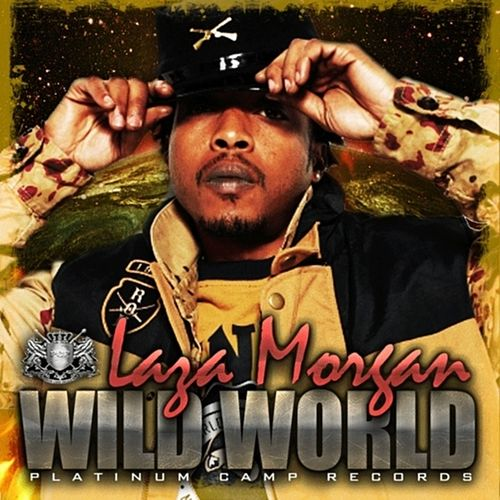 Wild World - Single by Laza Morgan