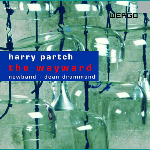 Harry Partch: The Wayward by Newband
