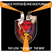 The Lion The Beast The Beat by Grace Potter And The Nocturnals