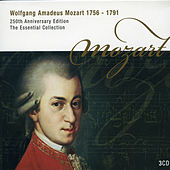 Wolfgang Amadeus Mozart 1756 - 1791  250th Anniversary Edition The Essential Collection by Various Artists
