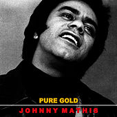 Pure Gold by Johnny Mathis