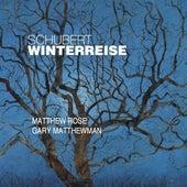Schubert: Die Winterreise, D911 by Matthew Rose