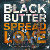 Black Butter - Spread Love Vol 2 di Various Artists