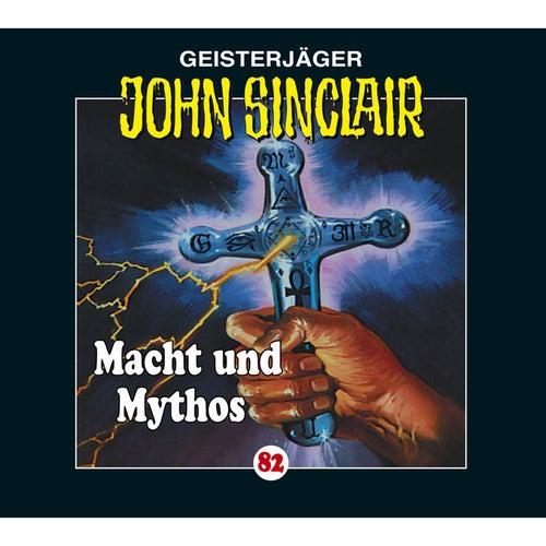 Folge 82: Macht und Mythos - Kreuz-Trilogie, Teil 3 von John Sinclair