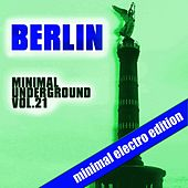 Berlin Minimal Underground, Vol. 21 di Various Artists