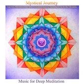 Mystical Journey: Sacred Mantras for the 7 Chakras & Chanting Om with Thunder (Bonus Track Version) von Music For Meditation