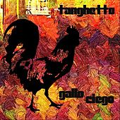 Gallo Ciego by Tanghetto