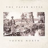 Young North - EP van The Paper Kites