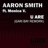 U Are (Gari Bay Rework) von Aaron Smith