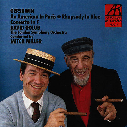Gershwin: An American in Paris, Rhapsody in Blue, Concerto in F by Mitch Miller