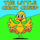 The Little Chick Cheep by Billy the Bird