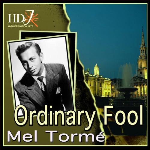 Ordinary Fool by Mel Tormè