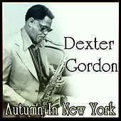 Dexter Gordon - Autumn In New York by Dexter Gordon