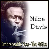 Embraceable You - The 40ties by Miles Davis