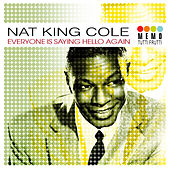 Everyone Is Saying Hello Again de Nat King Cole