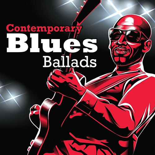 Contemporary Blues Ballads by Various Artists