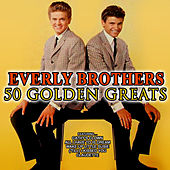 50 Golden Greats: The Very Best of The Everly Brothers de The Everly Brothers