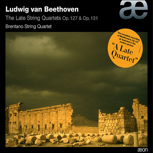 Beethoven: The Late String Quartets Op. 127 & Op. 131 by Brentano String Quartet