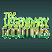 Die a Happy Man by The Legendary Goodtimes