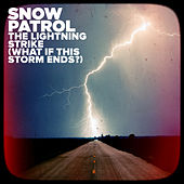 The Lightning Strike (What If This Storm Ends?) by Snow Patrol
