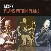 Plans Within Plans von MxPx