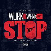 Wurk Werk Don't Stop de Yung Nation