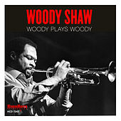 Woody Plays Woody by Woody Shaw