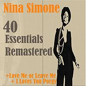 40 Essentials Remastered (Love Me or Leave Me, I Loves You Porgy) de Nina Simone