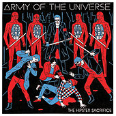 The Hipster Sacrifice by Army of the Universe