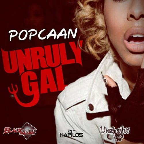 Unruly Gal - Single by Popcaan