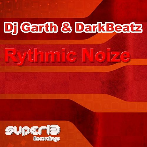 Rythmic Noize by DJ Garth