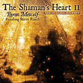 The Shaman's Heart II von Byron Metcalf